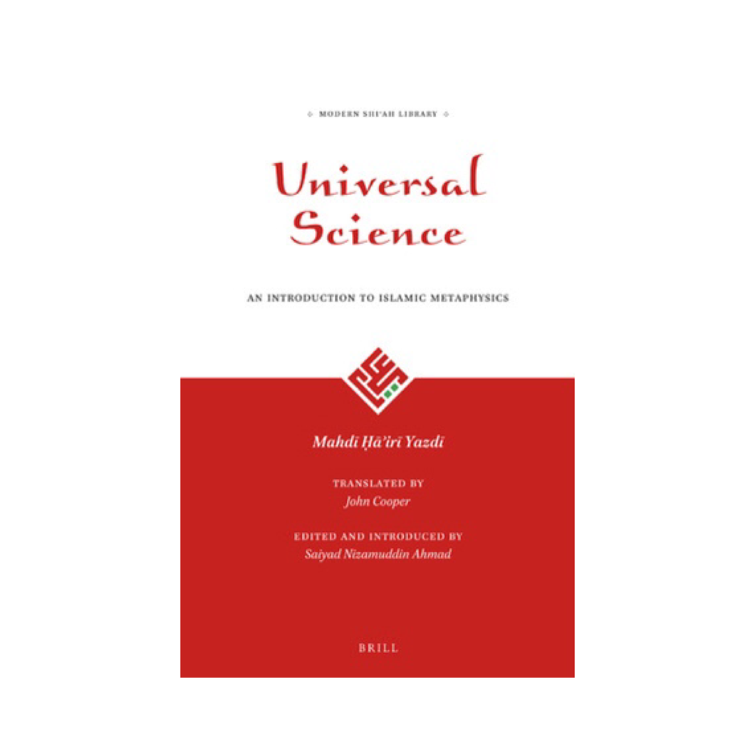 Universal Science: An Introduction to Islamic Metaphysics - Mahdi Ha'iri Yazdi