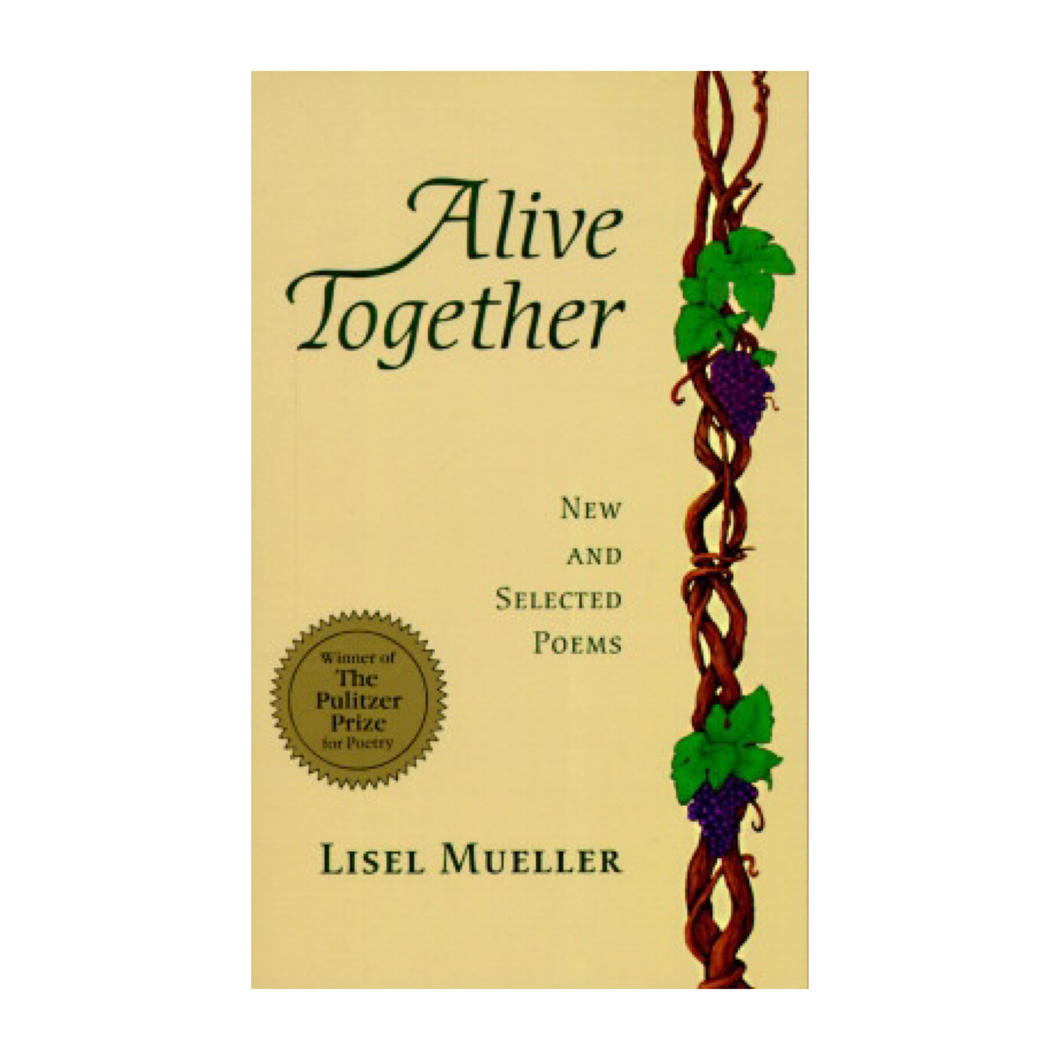 Alive Together: New and Selected Poems - Lisel Mueller