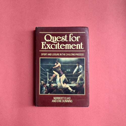 Quest For Excitement: Sport and Leisure in Civilizing Process - Norbert Elias & Eric Dunning