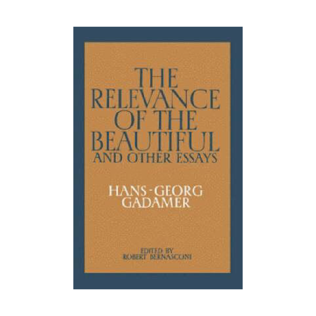 The Relevance of the Beautiful and Other Essays - Hans-Georg Gadamer