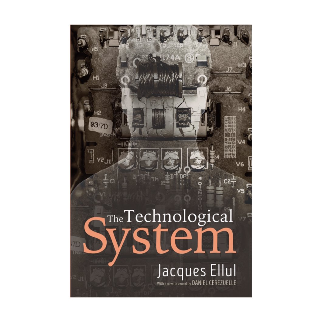 The Technological System - Jacques Ellul