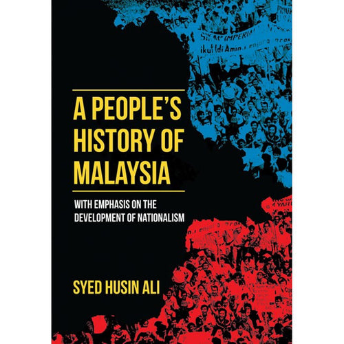 A People's History of Malaysia: With Emphasis on the Development of Nationalism - Syed Husin Ali