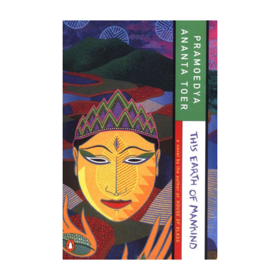This Earth of Mankind - Pramoedya Ananta Toer