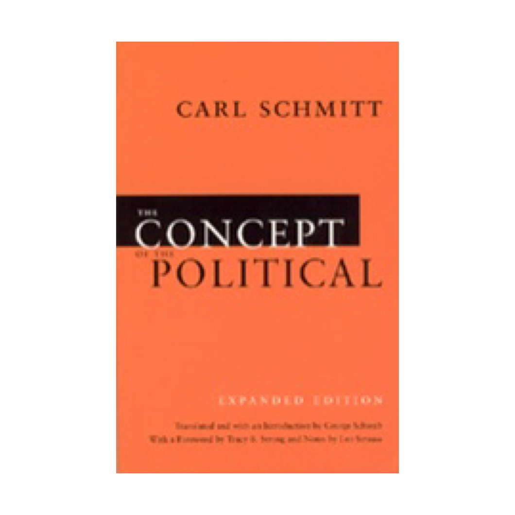 The Concept of the Political - Carl Schmitt
