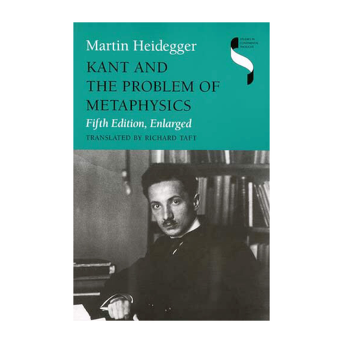 Kant and the Problem of Metaphysics - Martin Heidegger