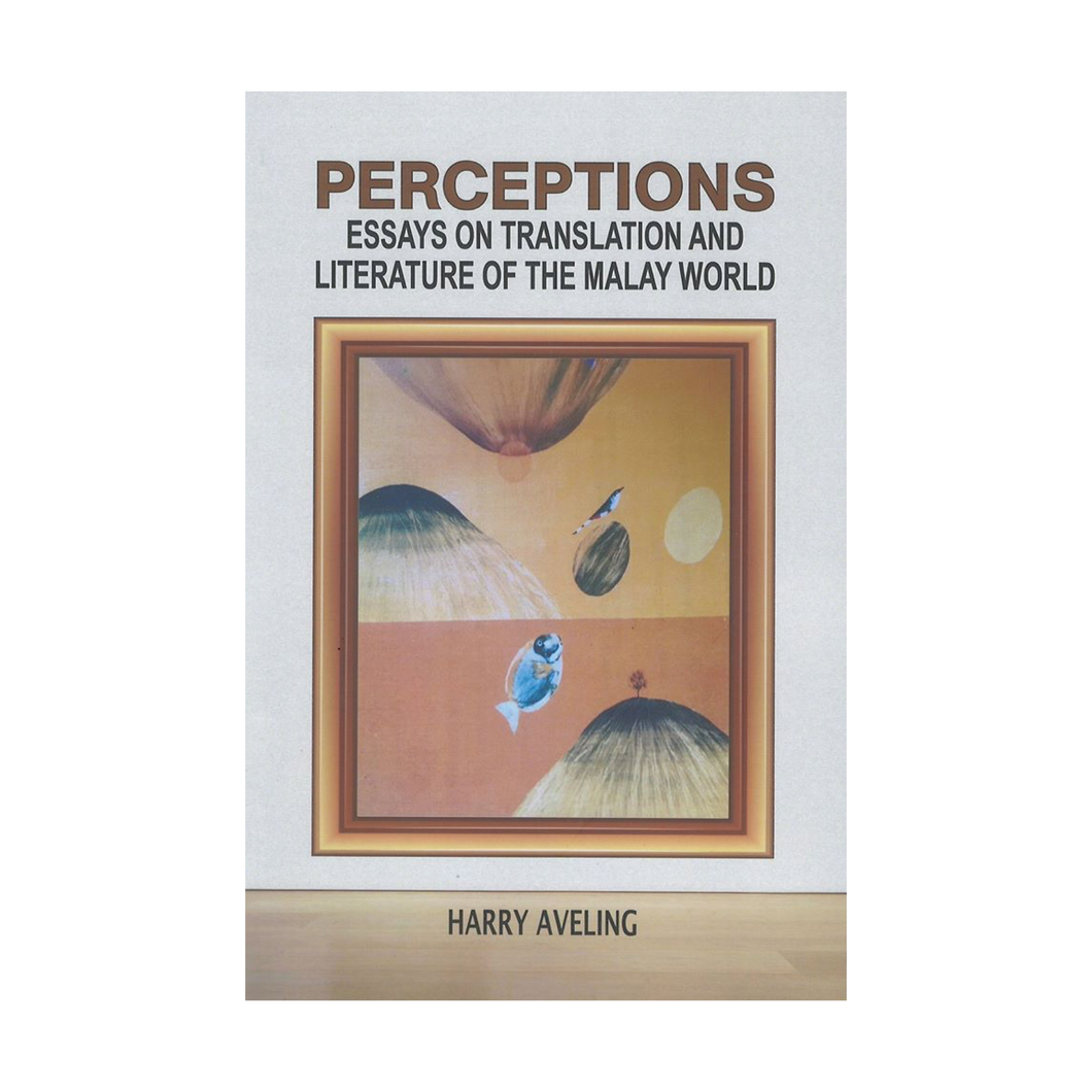 Perceptions: Essays on Translation and Literature of the Malay World - Harry Aveling