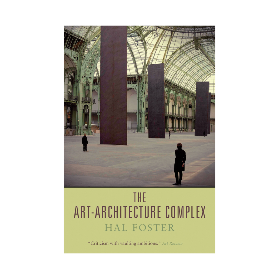 The Art-Architecture Complex - Hal Foster