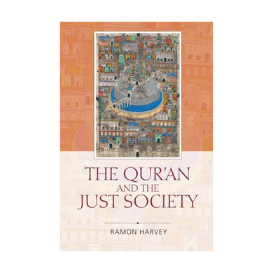 The Quran and The Just Society - Ramon Harvey