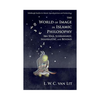 World of Image in Islamic Philosophy - L. W. C. Van Lit