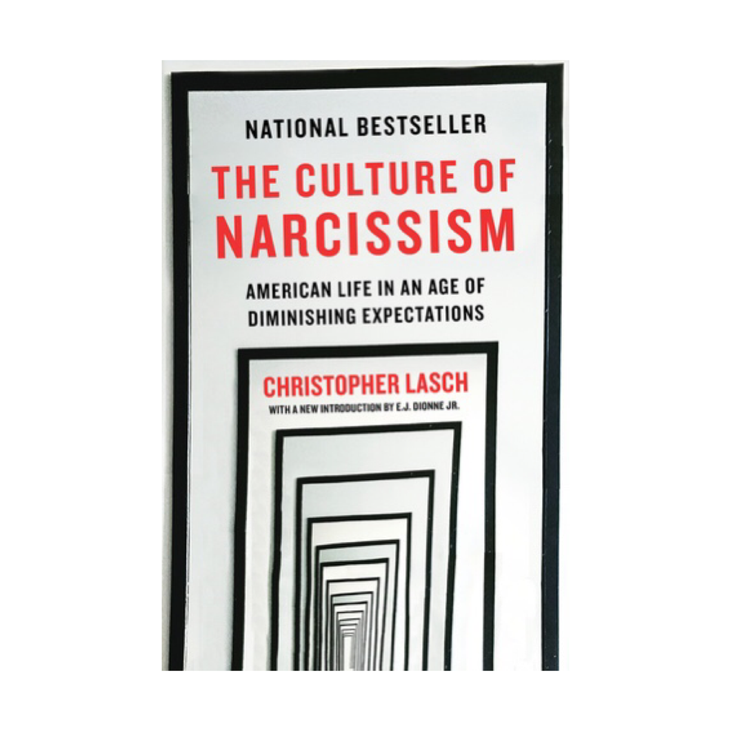 The Culture of Narcissism: American Life in an Age of Diminishing Expectations - Christopher Lasch