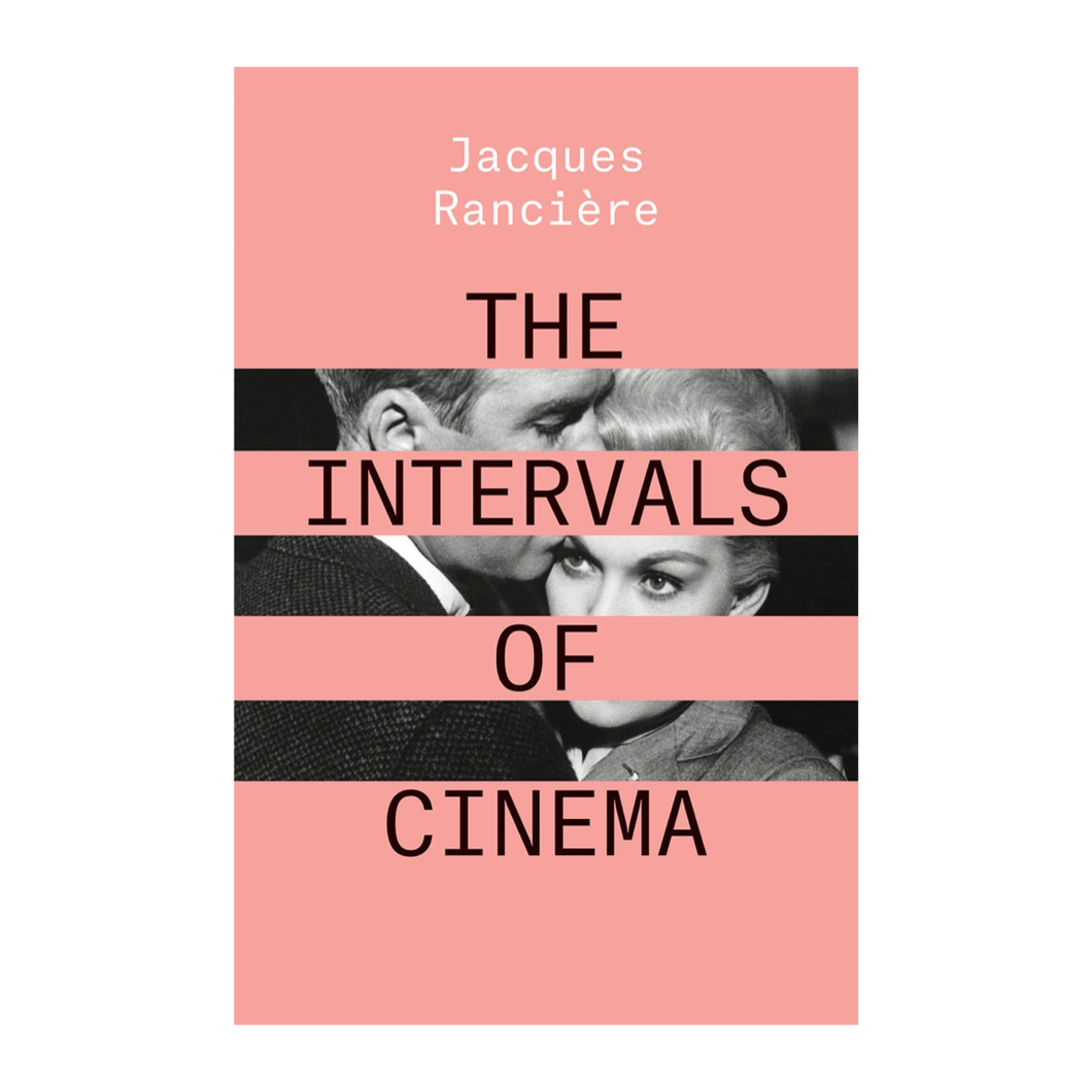 The Intervals of Cinema - Jacques Rancière