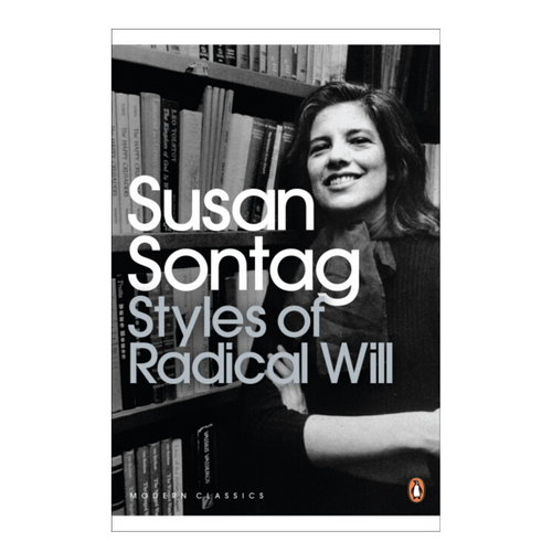 Styles of Radical Will - Susan Sontag