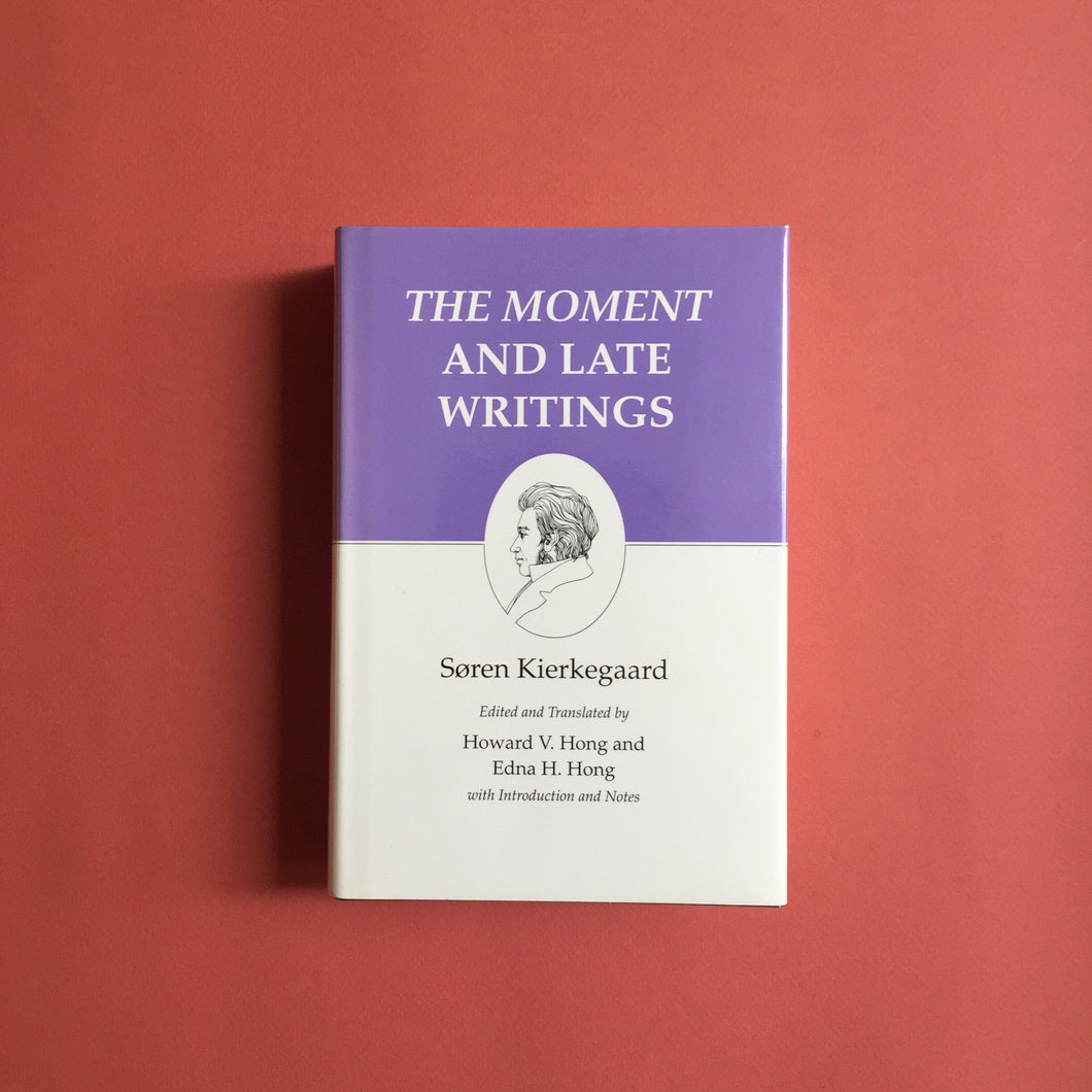 Kierkegaard's Writings, XXIII, Volume 23 : The Moment and Late Writings