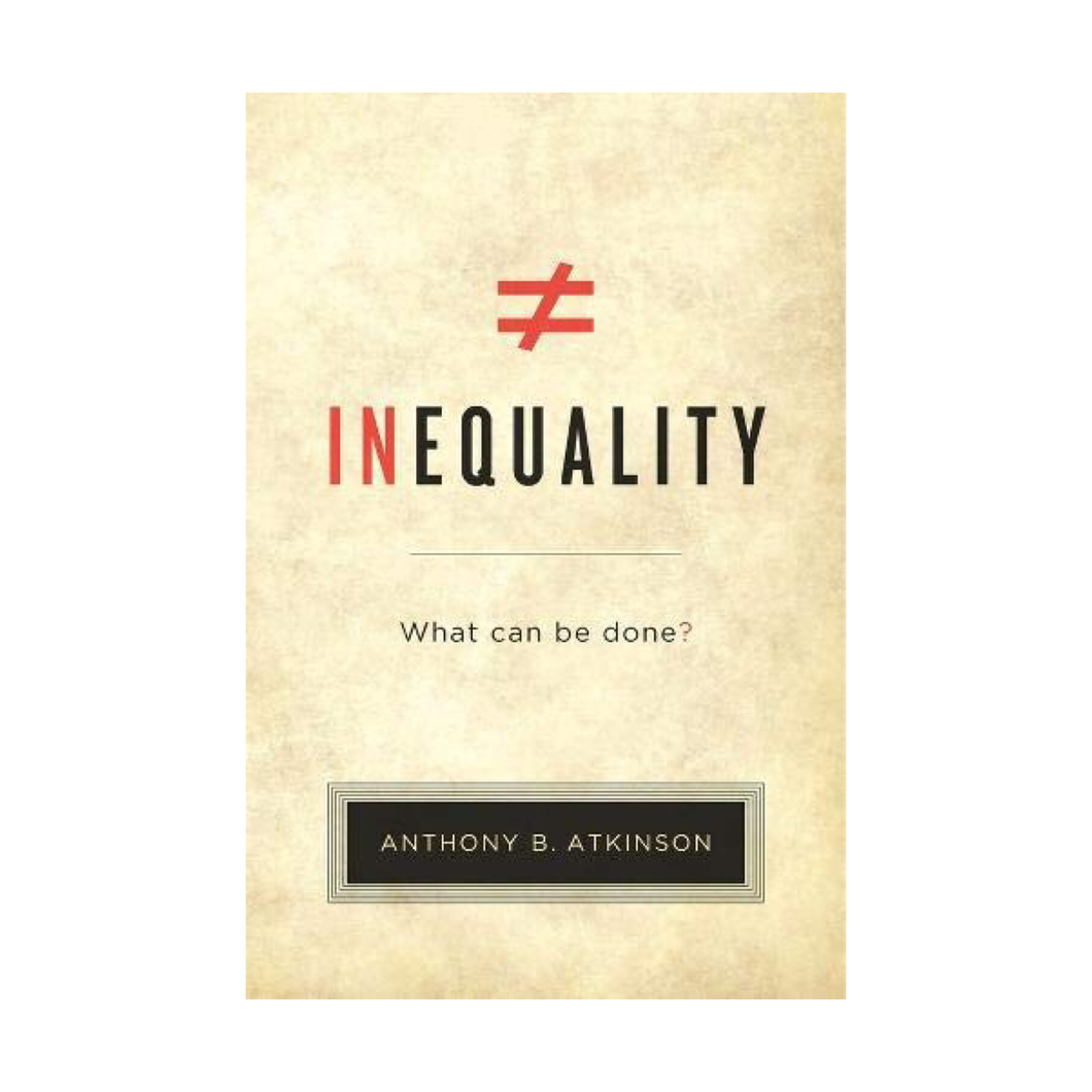 Inequality: What Can Be Done? - Anthony B. Atkinson