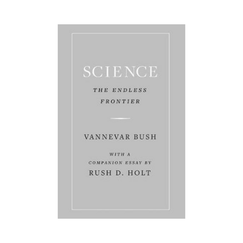 Science: The Endless Frontier - Vannevar Bush