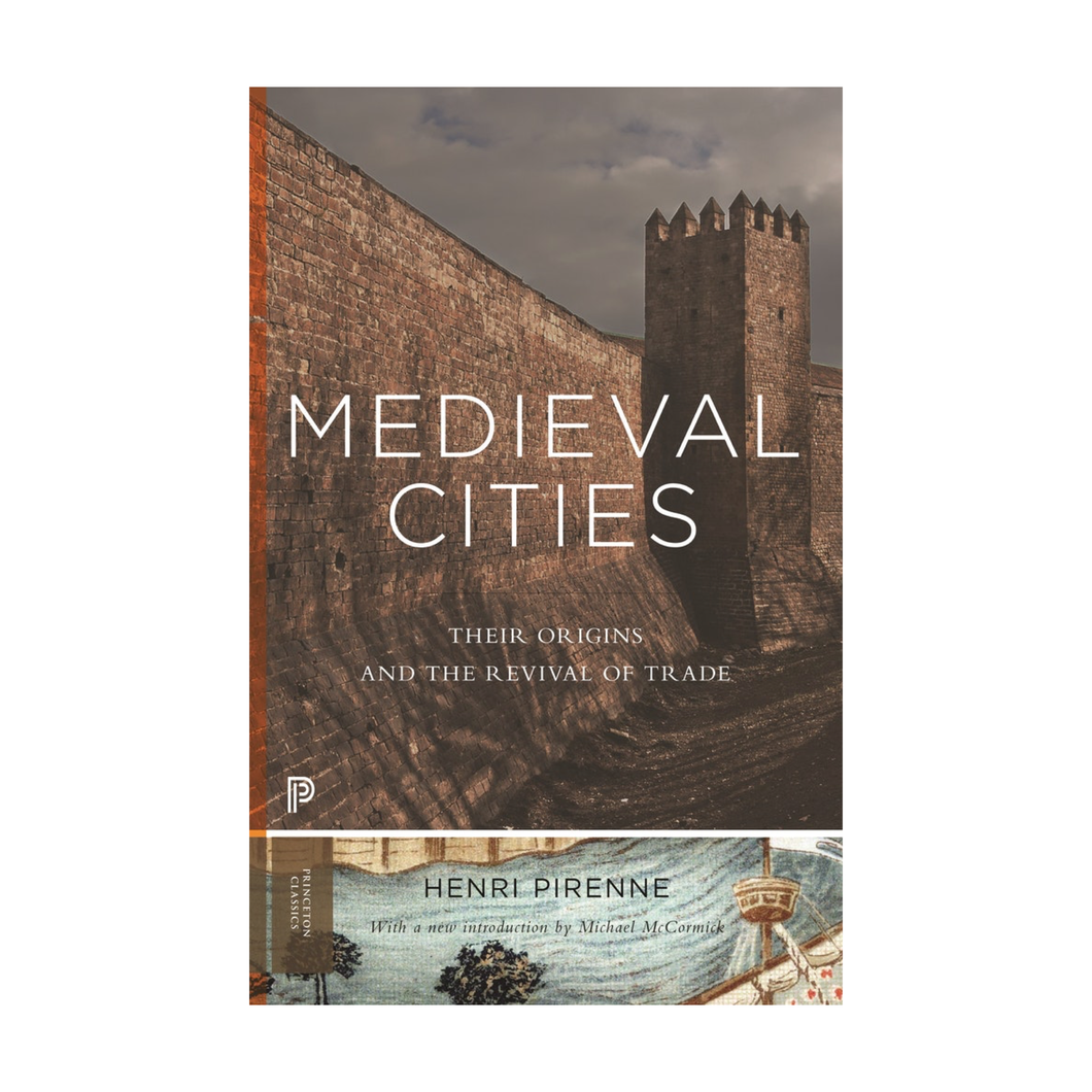 Medieval Cities: Their Origins and the Revival of Trade - Henri Pirenne