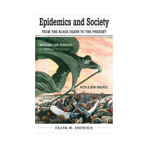 Epidemics and Society - Frank M. Snowden