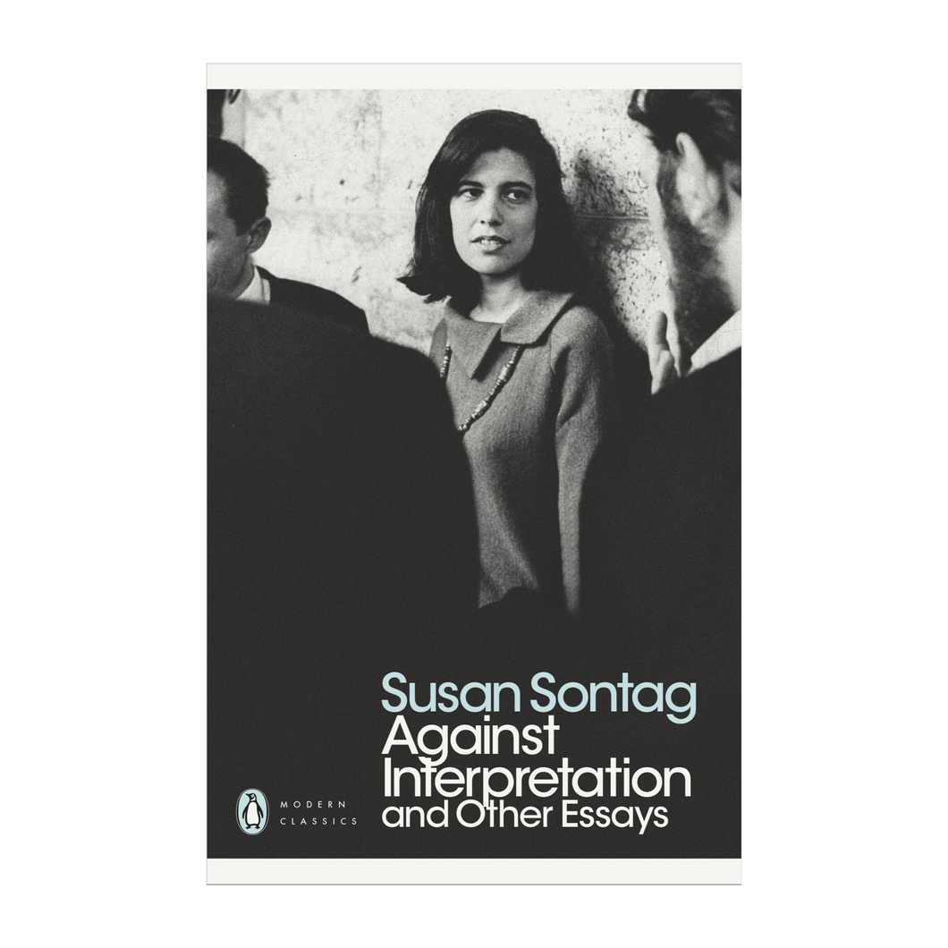 Against Interpretation and Other Essays - Susan Sontag