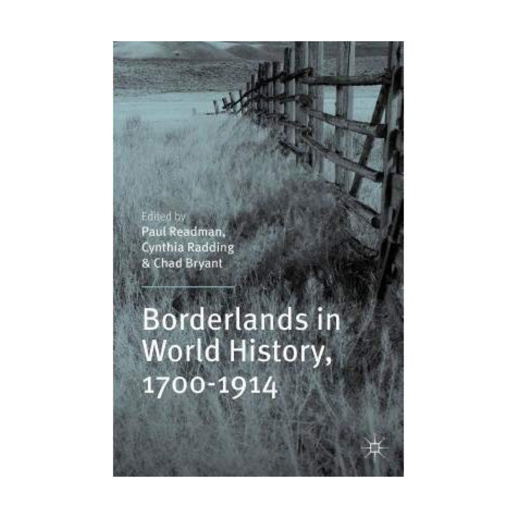 Borderlands in World History, 1700-1914 - Ed. Paul Readman, Cynthia Radding, Chad Bryant