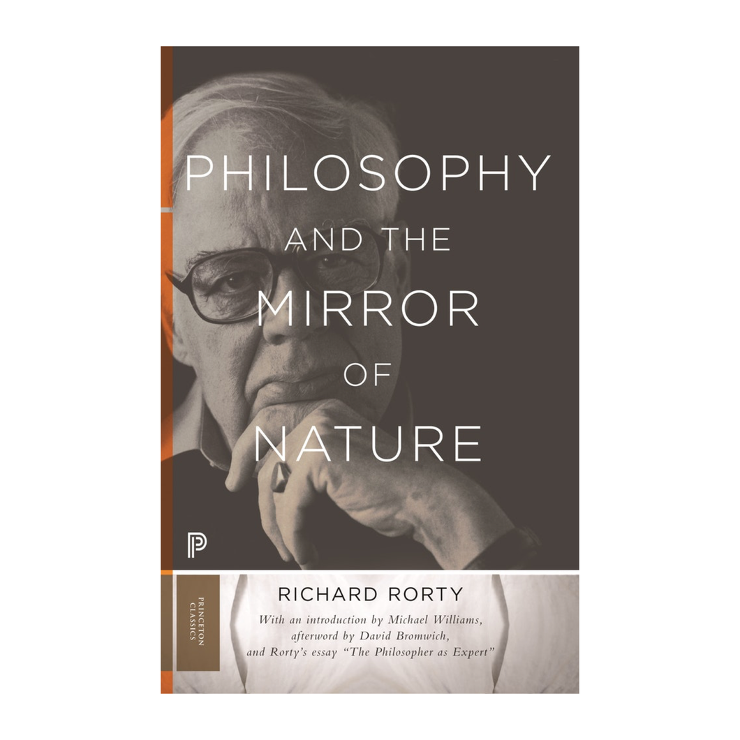 Philosophy and the Mirror of Nature - Richard Rorty