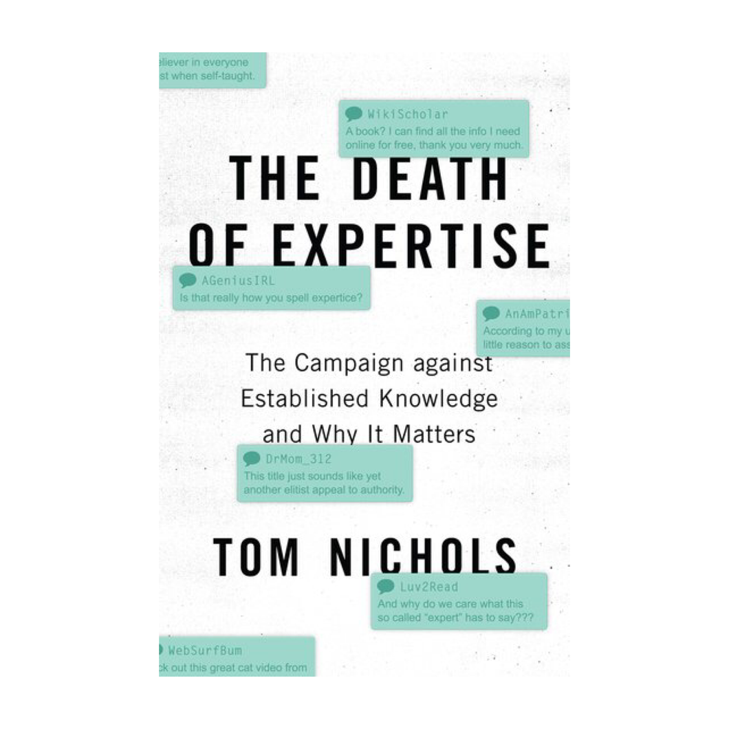 The Death of Expertise: The Campaign Against Established Knowledge and Why it Matters - Tom Nichols