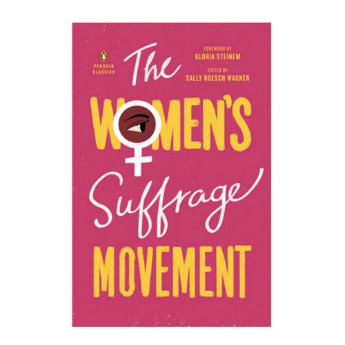 The Women's Suffrage Movement - ed. Sally Roesch Wagner