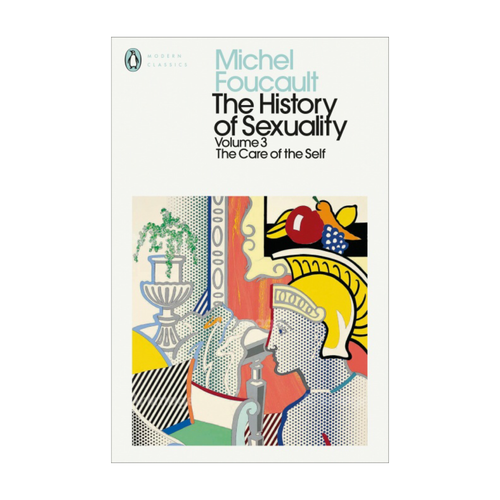 The History of Sexuality, Vol. 3: The Care of the Self - Michel Foucault