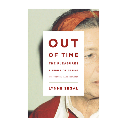 Out of Time: The Pleasures and Perils of Ageing - Lynne Segal