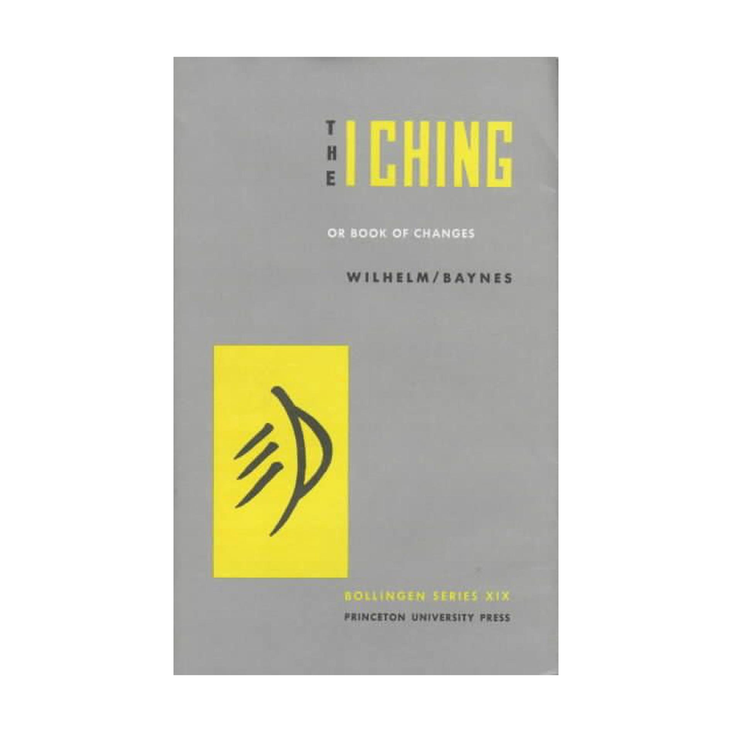The I Ching (or Book of Changes) - Wilhelm Baynes