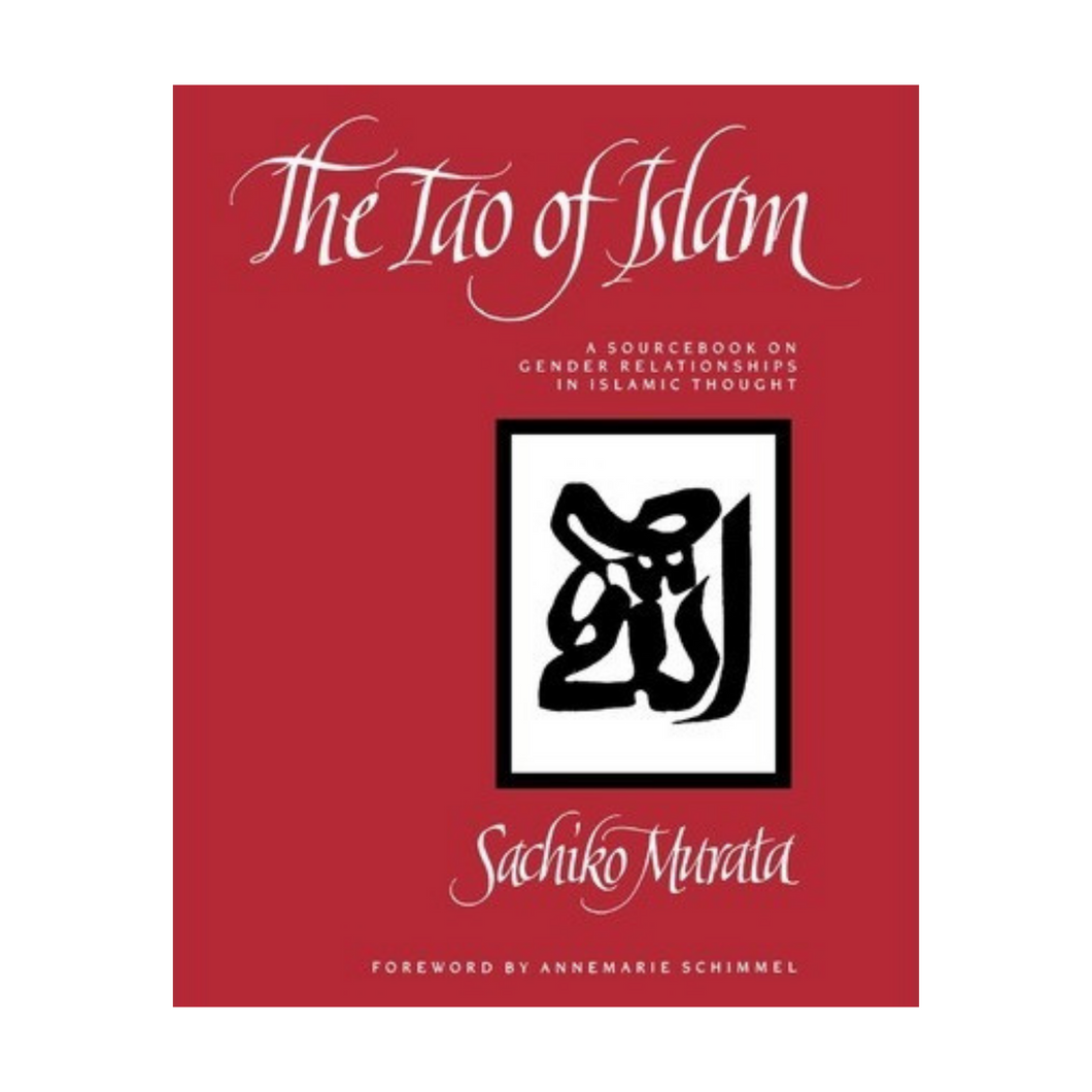 The Tao of Islam - Sachiko Murata