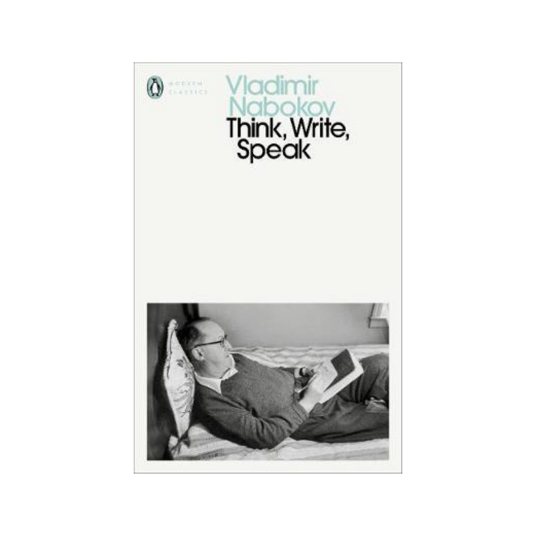 Think, Write, Speak - Vladimir Nabokov