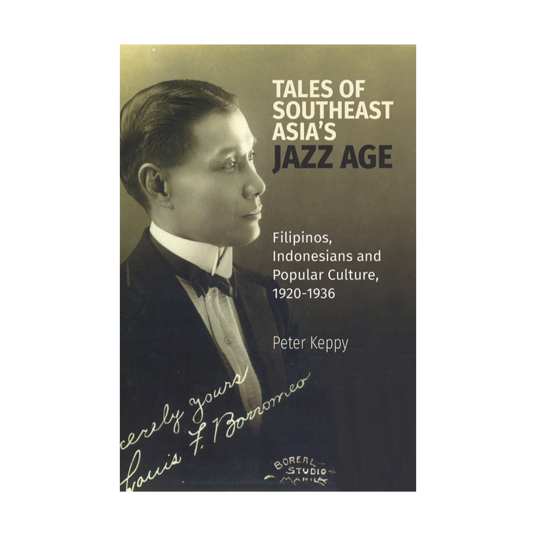 Tales of Southeast Asia's Jazz Age - Peter Keppy
