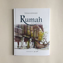 Rumah: An Ode to the Malay House - Tenas Effendy
