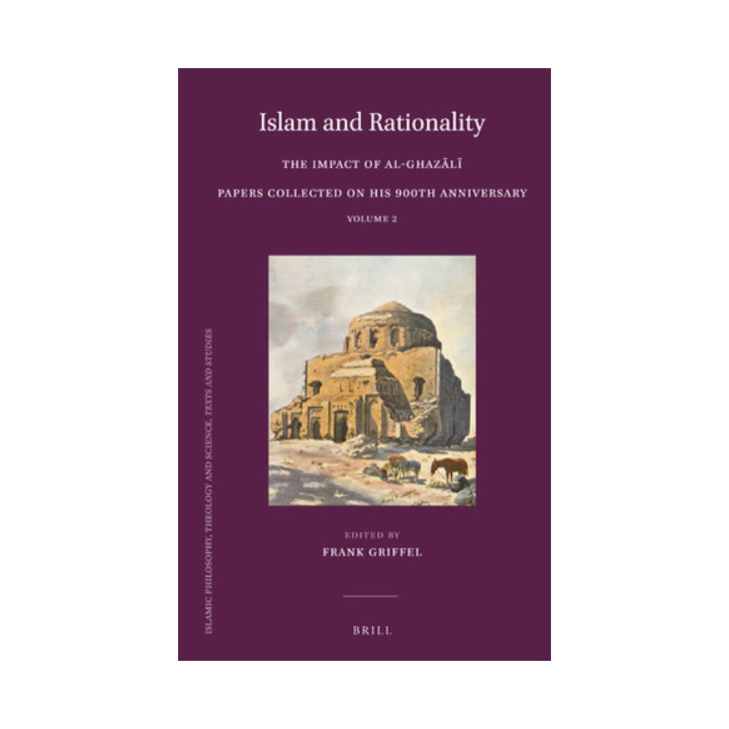Islam and Rationality: The Impact of Al-Ghazali Vol. 2 - Ed. Frank Griffel