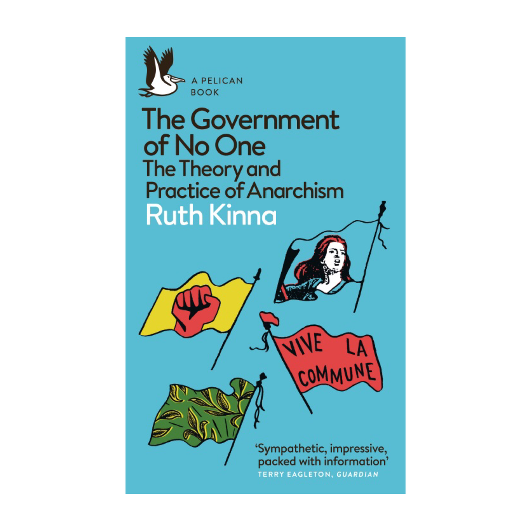 The Government of No One: The Theory and Practice of Anarchism [Paperback] - Ruth Kinna