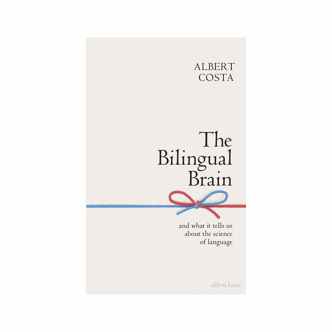 The Bilingual Brain - Alberto Costa