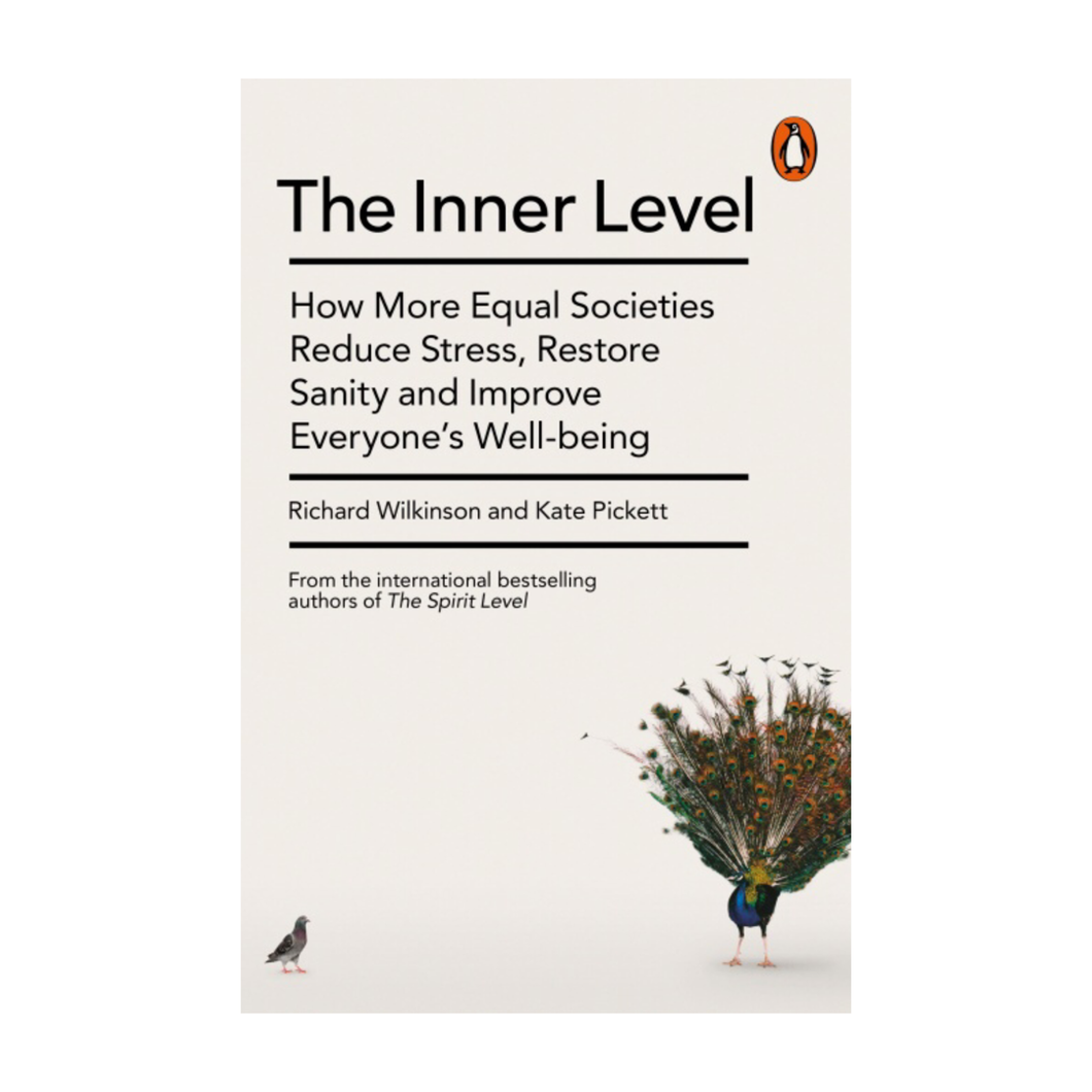 The Inner Level - Richard Wilkinson and Kate Pickett