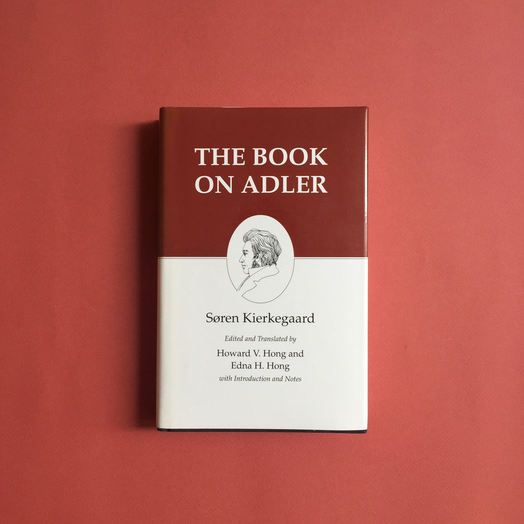 Kierkegaard's Writings, XXIV, Volume 24 : The Book on Adler