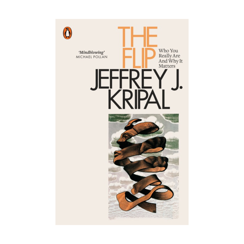 The Flip: Who You Really Are and Why it Matters - Jeffrey J. Kripal