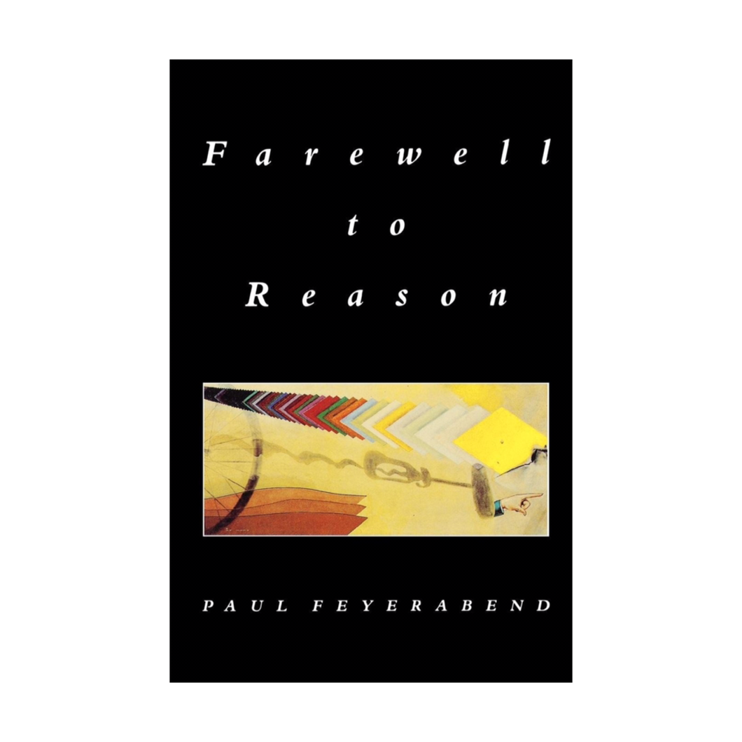 Farewell to Reason - Paul Feyerabend