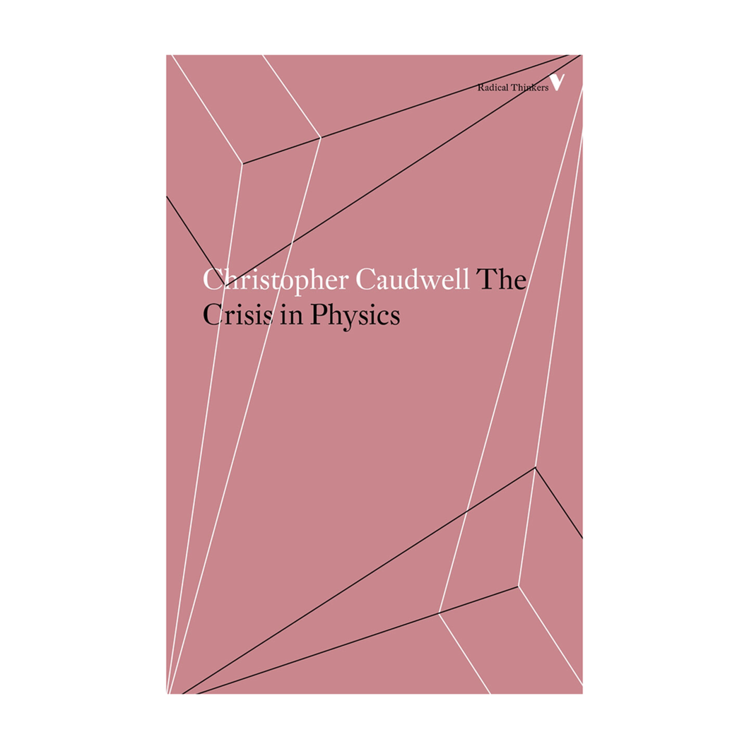 The Crisis in Physics - Christopher Caudwell