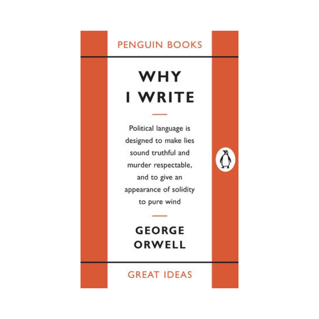 Why I Write - George Orwell