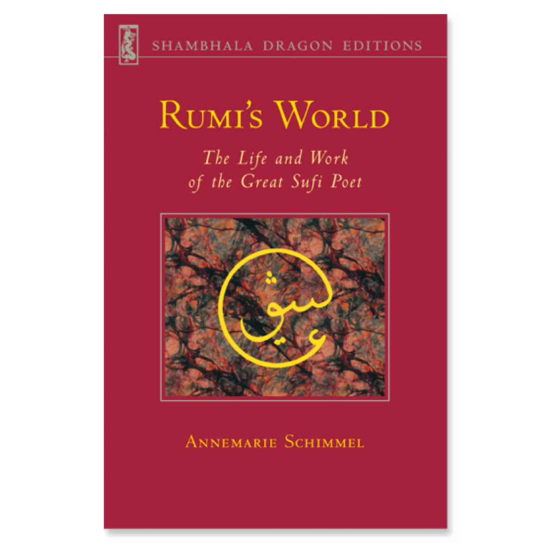 Rumi's World: The Life and Work of the Great Sufi Poet - Annemarie Schimmel