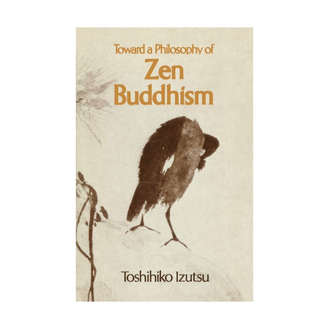 Toward a Philosophy of Zen Buddhism - Toshihiko Izutsu