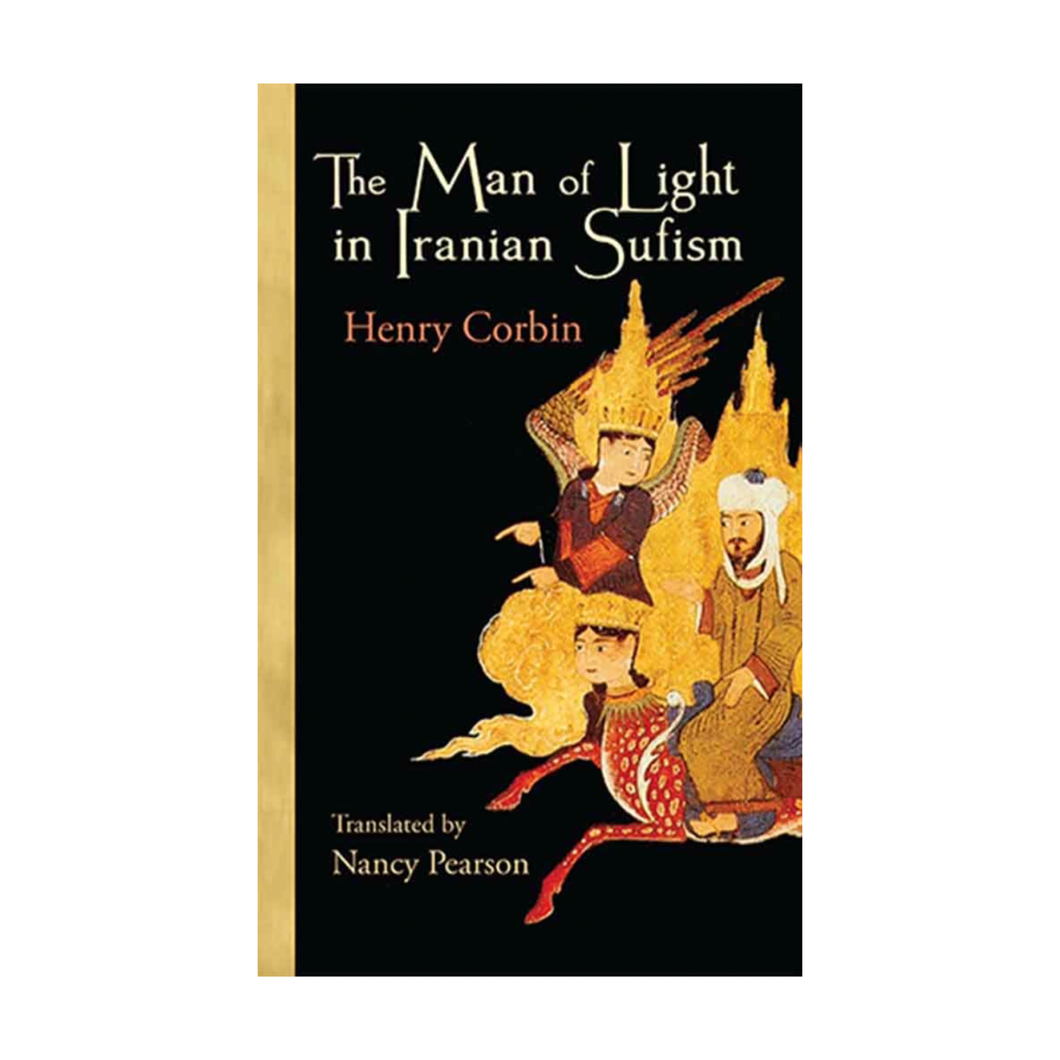 The Man of Light in Iranian Sufism - Henry Corbin