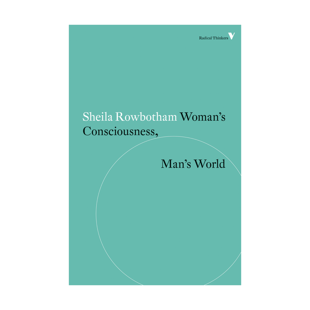 Woman's Consciousness, Man's World - Sheila Rowbotham