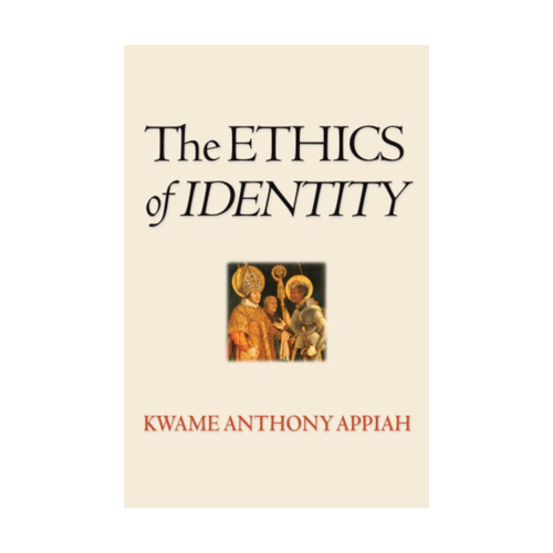 The Ethics of Identity - Kwame Anthony Appiah