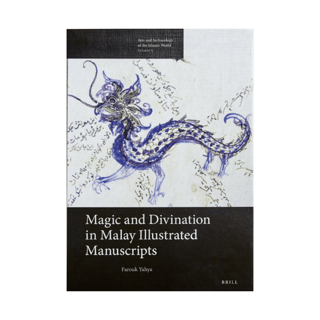 Magic and Divination in Malay Illustrated Manuscripts - Farouk Yahya