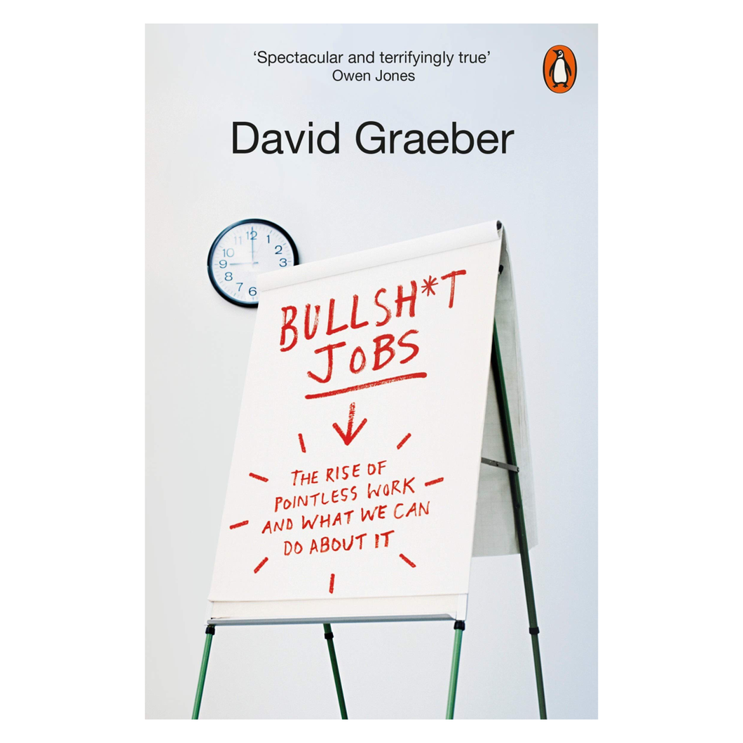Bullshit Jobs: A Theory - David Graeber