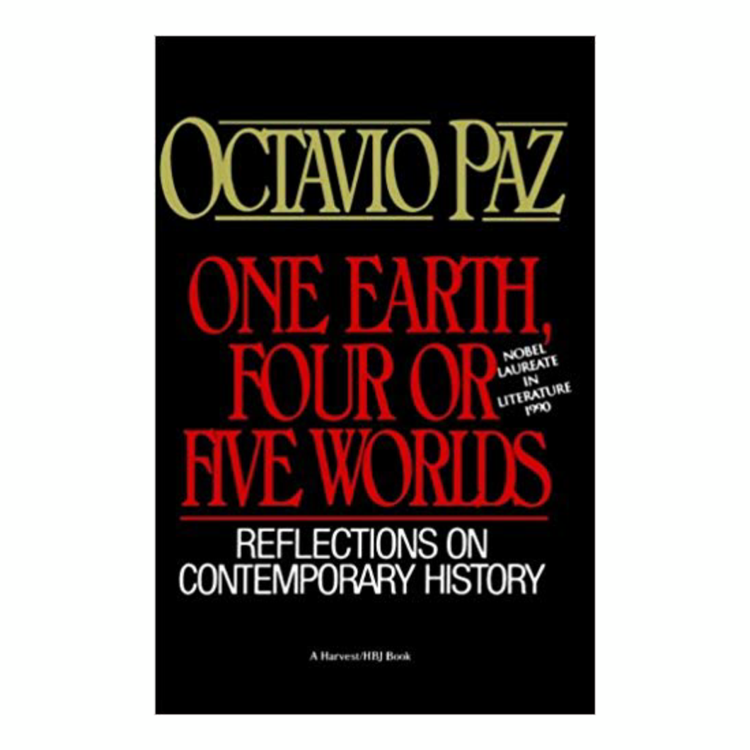 One Earth, Four or Five Worlds - Octavia Paz